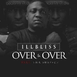 IllBliss - Over And Over ft Tha Suspect